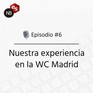 Nuestra experiencia en la WC Madrid