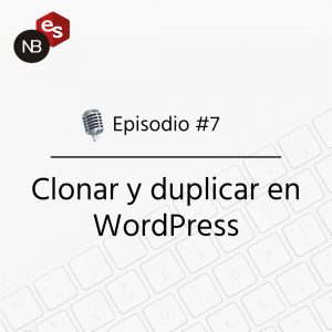 Podcast Freelandev -#7 Clonar y duplicar WordPress