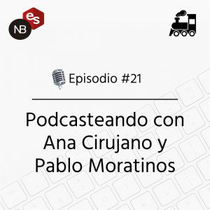 Podcast Freelandev -#21 Podcasteando con ana Cirujano y Pablo Moratinos