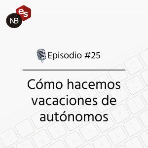 Podcast Freelandev -#25 - Como hacemos vacaciones los autónomos