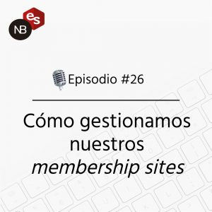 Podcast Freelandev -#26 - Como gestionamos nuestros membership sites