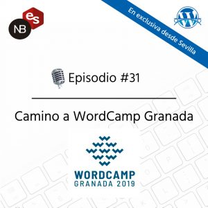 Podcast Freelandev -#31 - Camino a la WordCamp Granada