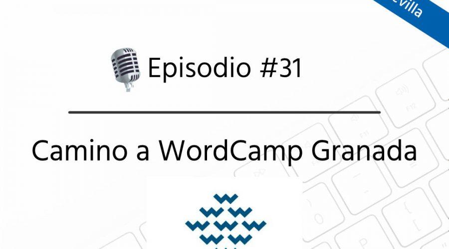 Podcast Freelandev -#31 - Camino a la WordCamp Granada