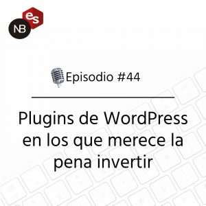 Podcast Freelandev -#43 - Podcast Freelandev -#44 - Plugins en los que merece la pena invertir-