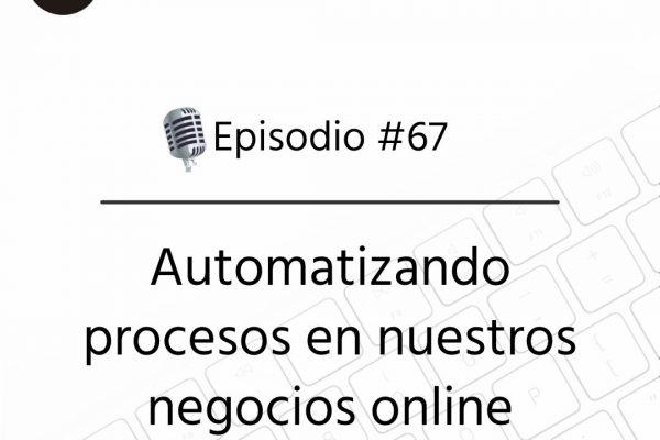Podcast Freelandev -#67: automatizando procesos en nuestros negocios online