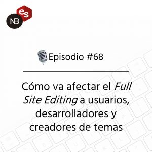 Podcast Freelandev -#68 - Como va a fectar el Full Site Editing