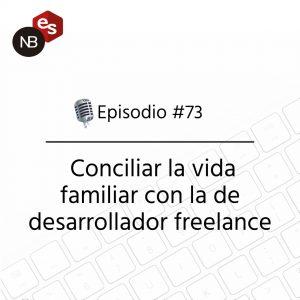Podcast Freelandev -#73: Conciliar la vida familiar con la de desarrollador freelance