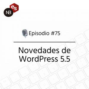 Podcast Freelandev -#75: Novedades de WP 5.5