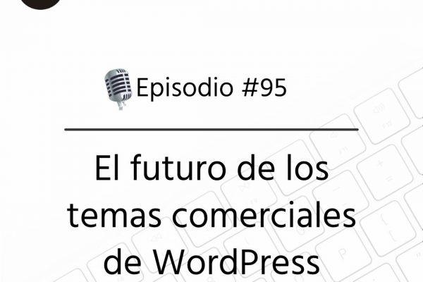 Podcast Freelandev -#95: Futuro de los temas comerciales WordPress