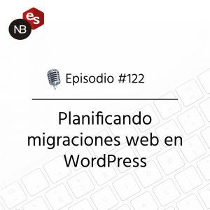 Podcast Freelandev -#122: Planificando migraciones web en WordPress