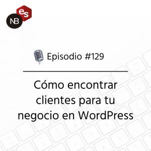 Podcast Freelandev -#129: Cómo encontrar clientes para tu negocio en WordPress