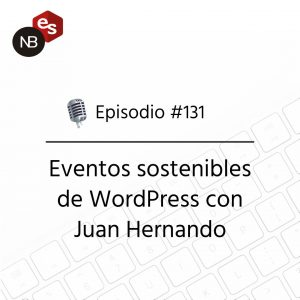 Podcast Freelandev -#131: Eventos sostenibles de WP con Juan Hernando