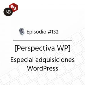 Podcast Freelandev -#132: Especial adquisiciones WP