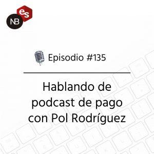 Podcast Freelandev -#135: Hablando de podcast de pago con Pol Rodriguez